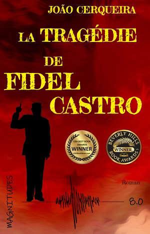 La tragédie de Fidel Castro