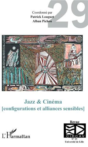 Cahiers du CIRCAV. n° 29, Jazz & cinéma : configurations et alliances sensibles