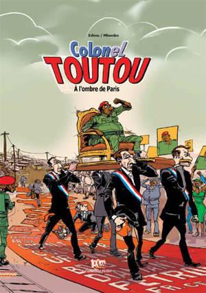 Colonel Toutou. Volume 1, A l'ombre de Paris