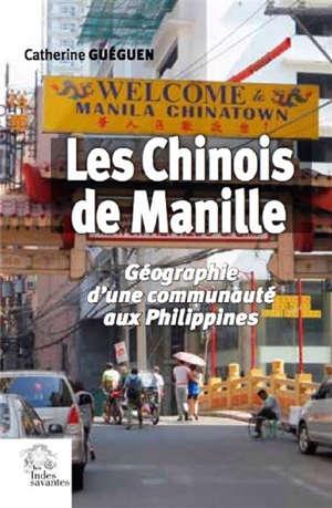 Les Chinois de Manille : géographie d'une communauté aux Philippines