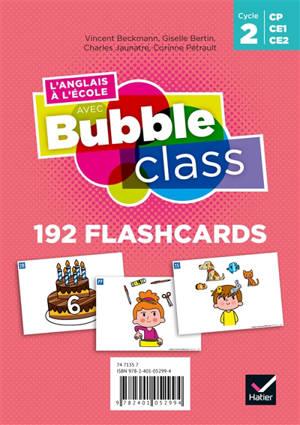 L'anglais à l'école avec Bubble class cycle 2 : 192 flashcards