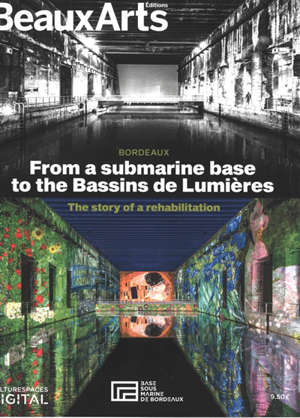 Bordeaux : from a submarine base to the Bassins de lumières : the story of a rehabilitation