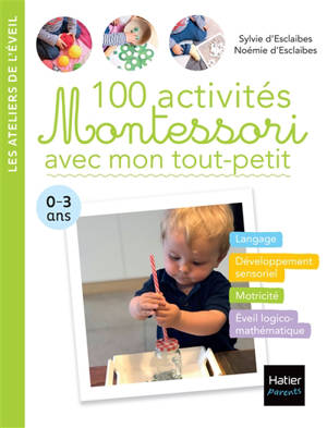 100 activités Montessori : 0-3 ans