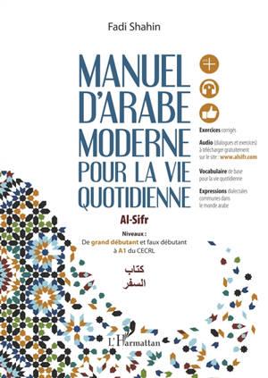 Manuel d'arabe moderne pour la vie quotidienne : de grand débutant et faux débutant à A1 du CECRL