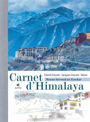 Carnet d'Himalaya : retour hivernal au Zanskar