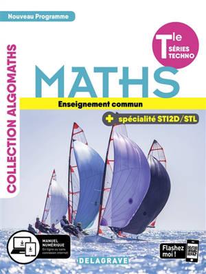 Maths, enseignement commun, terminale séries techno + spécialité STI2D, STL : nouveaux programmes