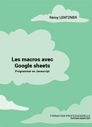 Les macros avec Google sheets : programmer en Javascript