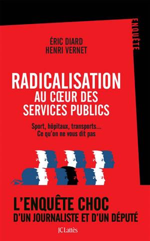 Radicalisation au coeur des services publics : sport, hôpitaux, transports... Ce qu'on ne vous dit pas