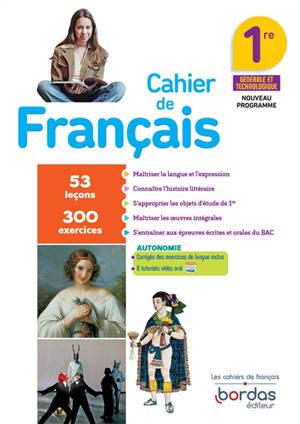 Cahier de français 1re générale et technologique : nouveau programme