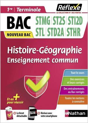 Histoire géographie enseignement commun : 1re, terminale, bac STMG, ST2S, STI2D, STL, STD2A, STHR : nouveau bac