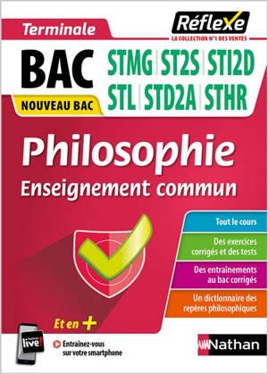 Philosophie enseignement commun terminale, bac STMG, ST2S, STI2D, STL, STD2A, STHR : nouveau bac