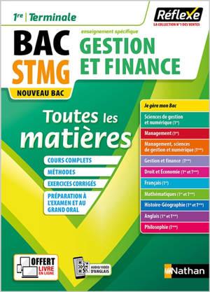 Gestion et finance 1re, terminale, bac STMG, enseignement spécifique : toutes les matières : nouveau bac