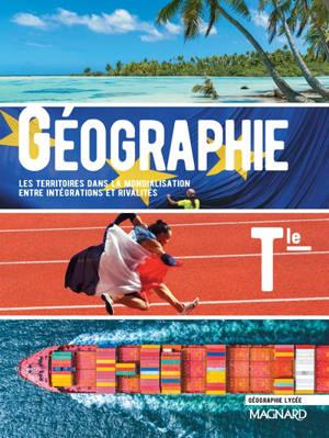 Géographie terminale : les territoires dans la mondialisation, entre intégrations et rivalités