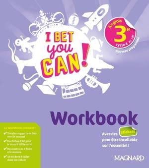 I bet you can ! anglais 3e, cycle 4, A2-B1 : workbook : nouveaux programmes