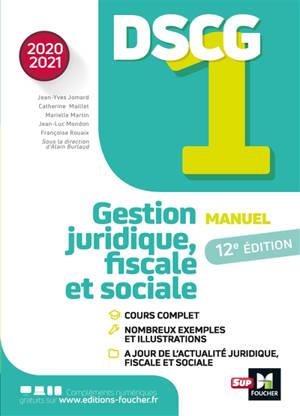DSCG 1 gestion juridique, fiscale et sociale : manuel : 2020-2021