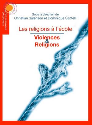 Violences & religions : les religions à l'école