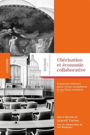 Ubérisation et économie collaborative : évolutions récentes dans l'Union européenne et ses Etats membres