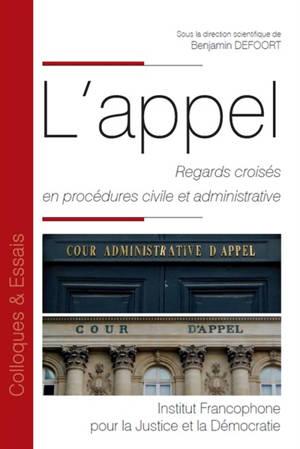 L'appel : regards croisés en procédures civile et administrative : actes de la journées d'études, Tours, 2018