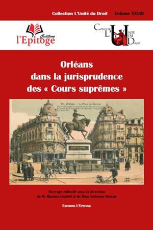 Orléans dans la jurisprudence des cours suprêmes