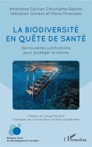 La biodiversité en quête de santé : de nouvelles justifications pour protéger la nature
