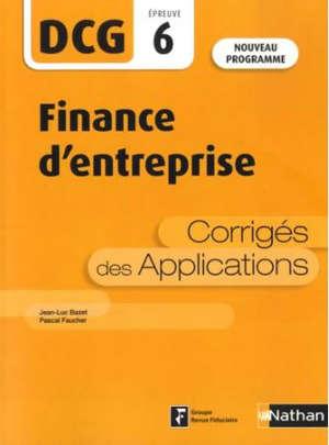 Finance d'entreprise, DCG épreuve 6 : corrigés des applications : nouveau programme