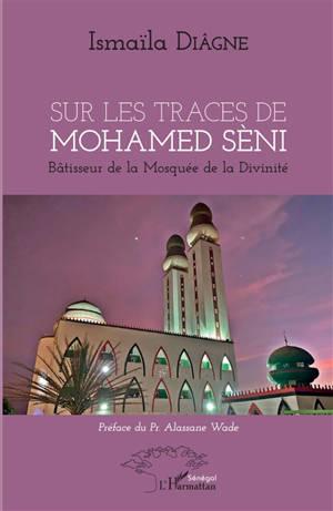 Sur les traces de Mohamed Sèni : bâtisseur de la Mosquée de la Divinité