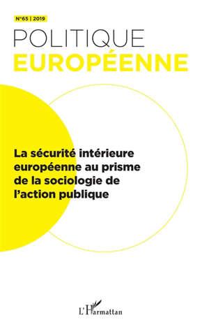 Politique européenne. n° 65, La sécurité intérieure européenne au prisme de la sociologie de l'action publique
