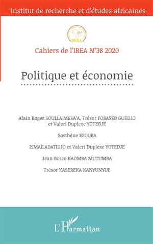 Cahiers de l'IREA. n° 38, Politique et économie