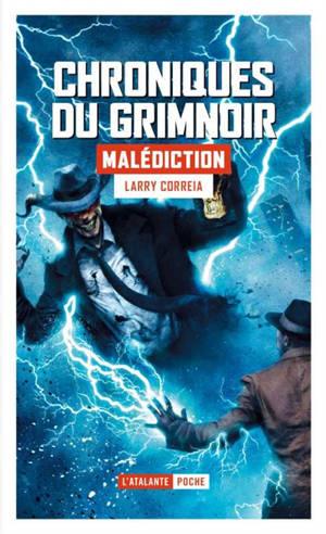 Chroniques du Grimnoir. Volume 2, Malédiction