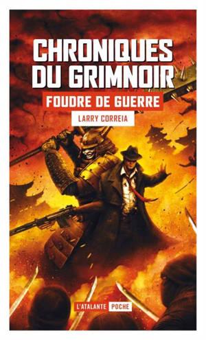 Chroniques du Grimnoir. Volume 3, Foudre de guerre