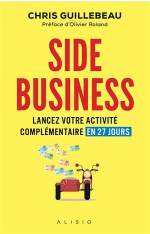Side business : lancez votre activité complémentaire en 27 jours