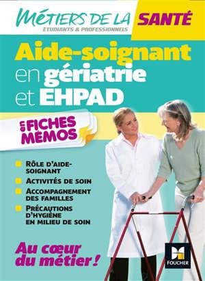 L'aide-soignant en gériatrie et Ehpad en fiches mémos