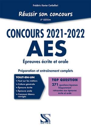 Réussir son concours AES : épreuves écrite et orale, 2021-2022 : préparation et entraînement complets
