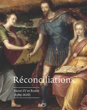 Réconciliations : Henri IV et Rome (1589-1610) : exposition, Pau, Musée national du château, du 18 juillet au 18 octobre 2020