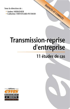 Transmission-reprise d'entreprise : 11 études de cas