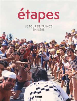 Etapes : le Tour de France en Isère