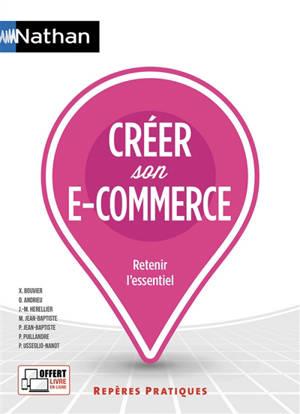 Créer son e-commerce : retenir l'essentiel