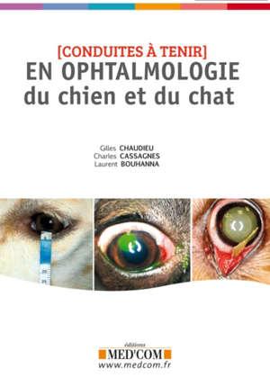 Conduites à tenir en ophtalmologie du chien et du chat
