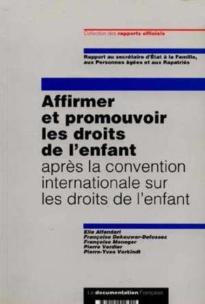 Affirmer et promouvoir les droits de l'enfant après la Convention internationale sur les droits de l'enfant : synthèse des rapports remis en janvier et octobre 1992