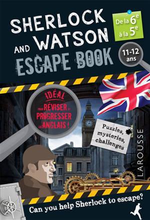 Sherlock and Watson escape book : de la 6e à la 5e, 11-12 ans : can you help Sherlock to escape?