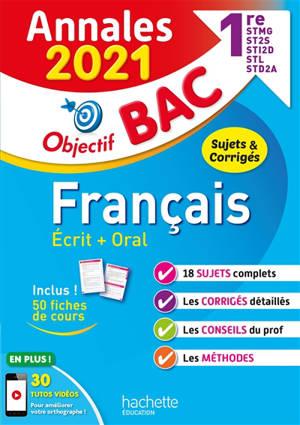 Français écrit + oral 1re STMG, ST2S, STI2D, STL STD2A : annales 2021, sujets & corrigés