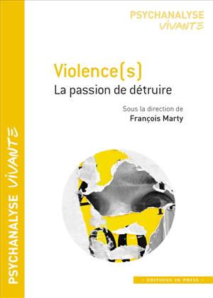 Violence(s) : la passion de détruire
