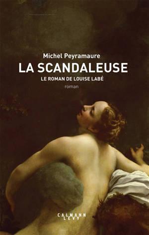 La scandaleuse, le roman de Louise Labé