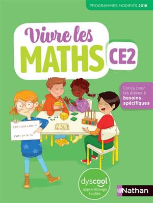 Vivre les maths CE2 : fichier élève DYS : programmes modifiés 2018