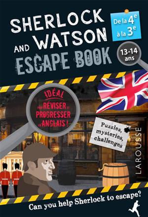 Sherlock and Watson escape book : de la 4e à la 3e, 13-14 ans : can you help Sherlock to escape?