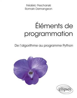 Eléments de programmation : de l'algorithme au programme Python