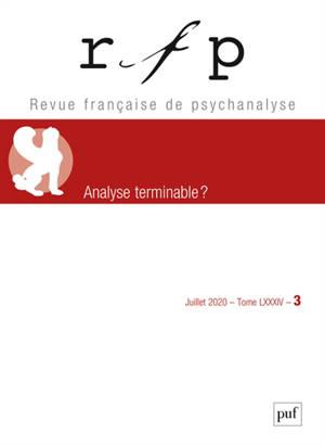 Revue française de psychanalyse. n° 3 (2020), Analyse terminable ?