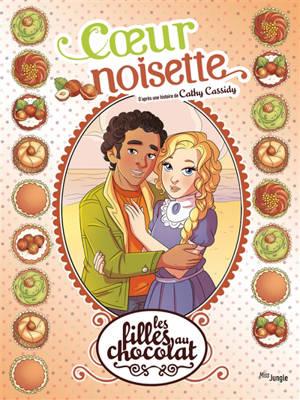Les filles au chocolat. Volume 11, Coeur noisette