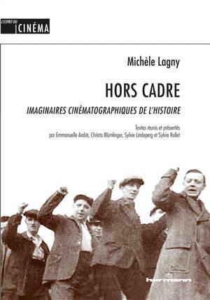 Hors cadre : imaginaires cinématographiques de l'histoire