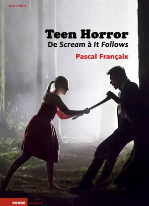 Teen horror : de Scream à It follows